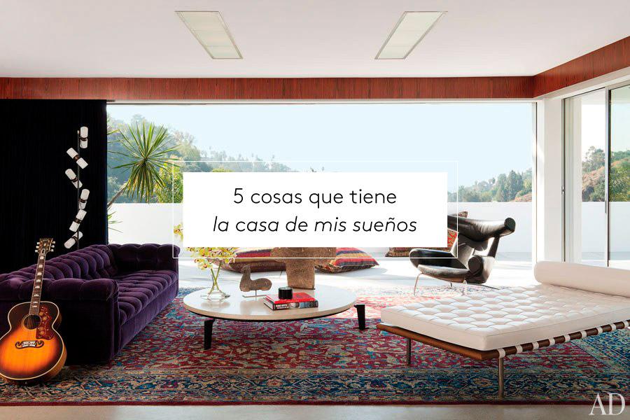 5 cosas que tiene la casa de mis sue os decoraci n for Cosas de casa decoracion online